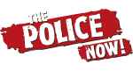 The Police NOW!